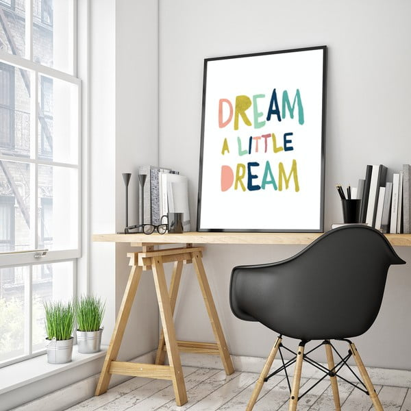 Plakat w drewnianej ramie Dream is little dream, 38x28 cm