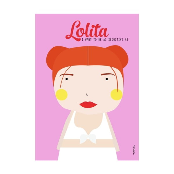 Plakat I want to be as seductive as Lolita