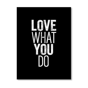 "Plakat ""Love What You Do"", 42x60 cm"