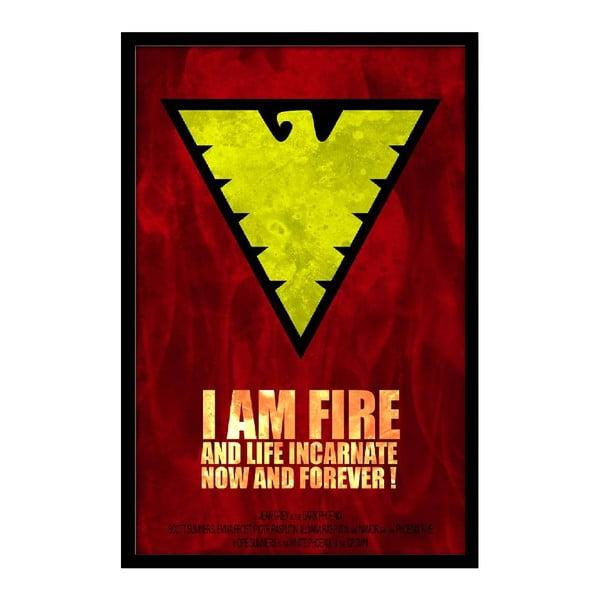 Plakat I Am Fire, 35x30 cm