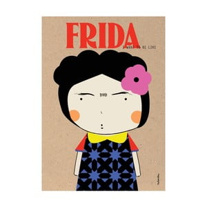Plakat I want to be like Frida Kahlo